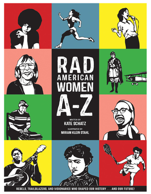 Rad American Women A-Z: Rebels, Trailblazers, and Visionaries Who Shaped Our History . . . and Our Future! (City Lights/Sister Spit) Cover Image