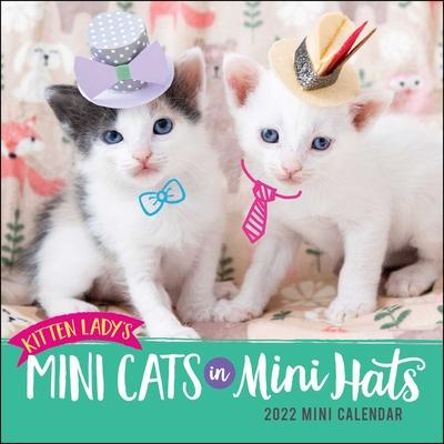 Kitten Lady's Mini Cats in Mini Hats 2022 Mini Wall Calendar Cover Image