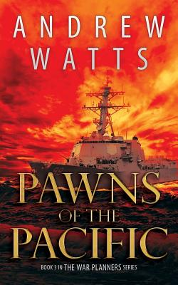 Cover for Pawns of the Pacific (War Planners #3)