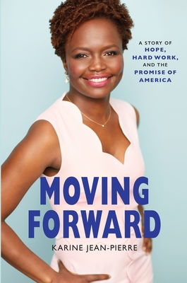 Moving Forward: A Story of Hope, Hard Work, and the Promise of America Cover Image