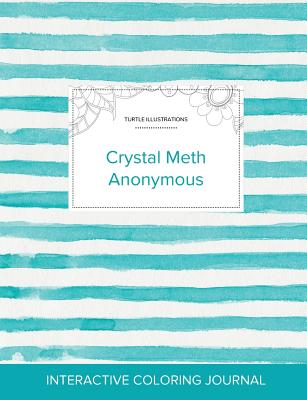 Adult Coloring Journal: Crystal Meth Anonymous (Turtle Illustrations, Turquoise Stripes) Cover Image
