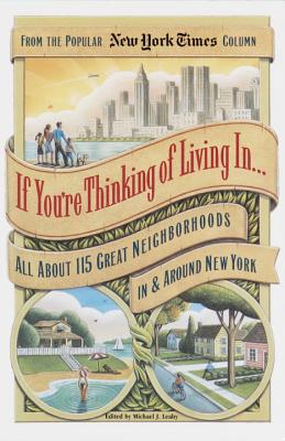 If You're Thinking of Living in . . .: All about 115 Great Neighborhoods in & Around New York Cover Image