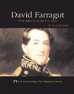 David Farragut: First Admiral of the U.S. Navy (Proud Heritage: The Hispanic Library) Cover Image