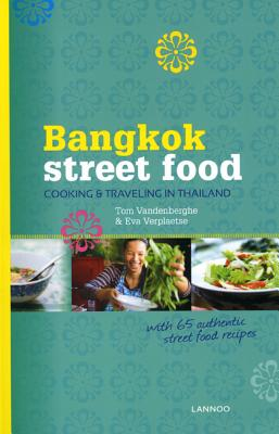 Bangkok Street Food: Cooking & Traveling in Thailand Cover Image