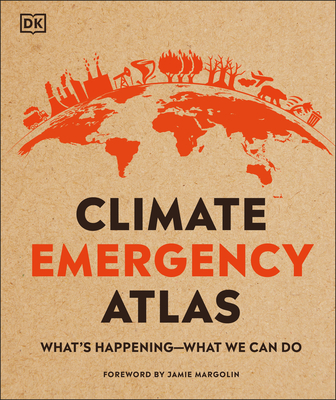 Climate Emergency Atlas: What's Happening - What We Can Do Cover Image