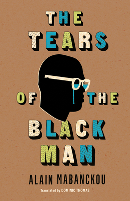 The Tears of the Black Man (Global African Voices) Cover Image