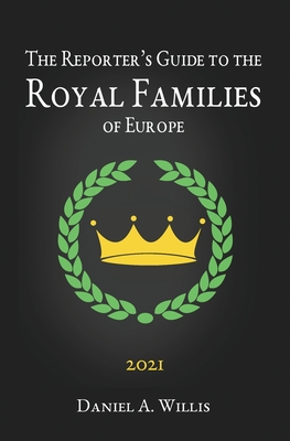 2021 Reporters Guide to the Royal Families of Europe Cover Image