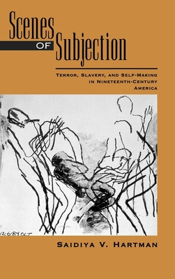 Scenes of Subjection: Terror, Slavery, and Self-Making in Nineteenth-Century America Cover Image