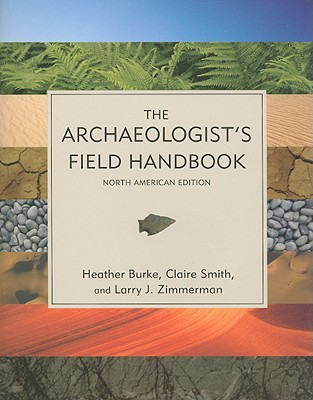 The Archaeologist's Field Handbook, North American Edition Cover Image