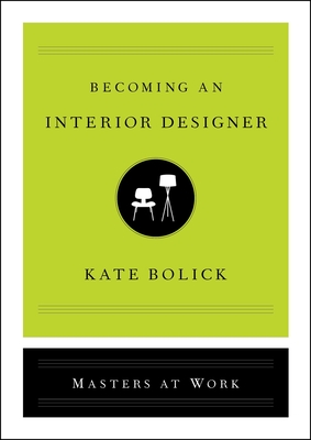 Becoming an Interior Designer (Masters at Work) Cover Image