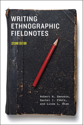 Writing Ethnographic Fieldnotes, Second Edition (Chicago Guides to Writing, Editing, and Publishing) Cover Image