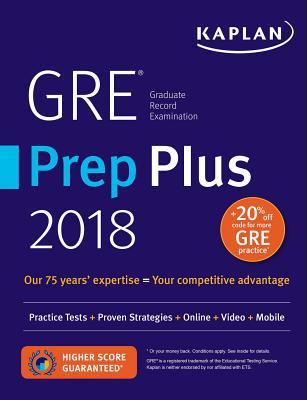 GRE Prep Plus 2018: Practice Tests + Proven Strategies + Online + Video + Mobile (Kaplan Test Prep) Cover Image