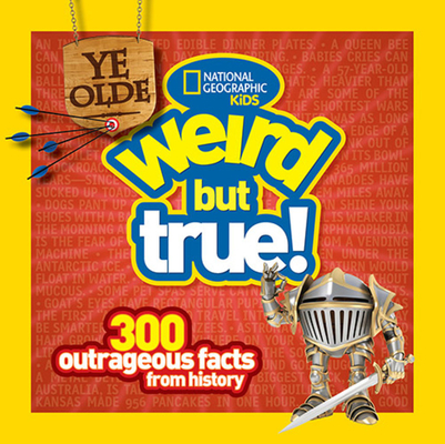 Ye Olde Weird But True: 300 Outrageous Facts from History Cover Image