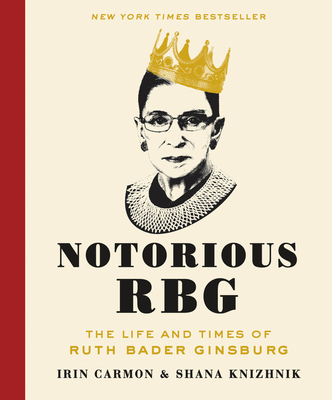 Notorious RBG: The Life and Times of Ruth Bader Ginsburg Cover Image