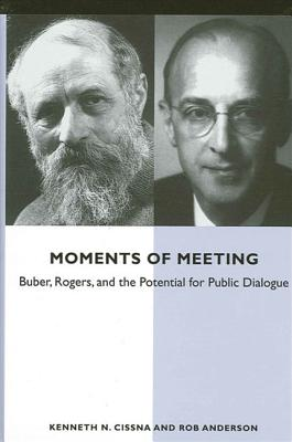Moments of Meeting: Buber, Rogers, and the Potential for Public Dialogue Cover Image