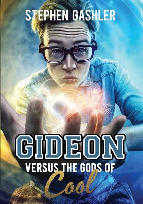 Cover for Gideon Versus the Gods of Cool