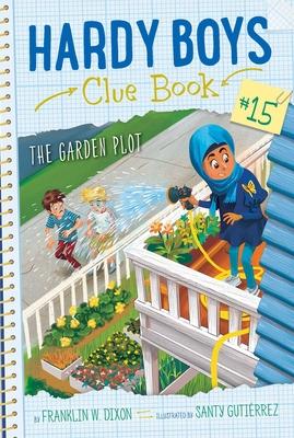 The Garden Plot (Hardy Boys Clue Book #15) Cover Image
