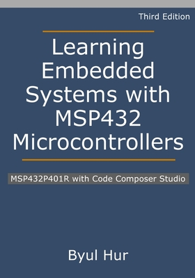 Learning Embedded Systems with MSP432 Microcontrollers: MSP432P401R with Code Composer Studio Cover Image