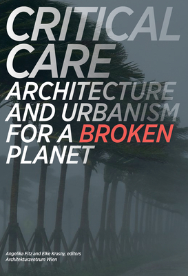 Critical Care: Architecture and Urbanism for a Broken Planet Cover Image