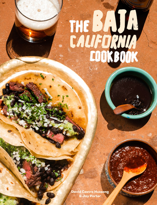 The Baja California Cookbook: Exploring the Good Life in Mexico Cover Image