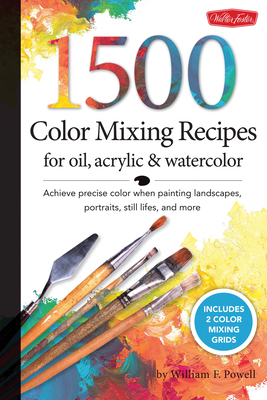 1,500 Color Mixing Recipes for Oil, Acrylic & Watercolor Cover