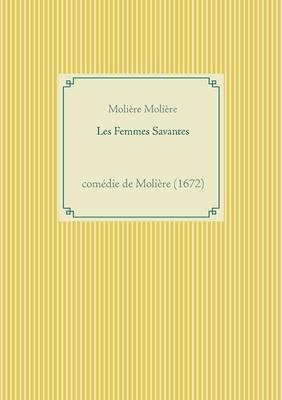 Les Femmes Savantes: comédie de Molière (1672) Cover Image
