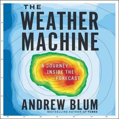 The Weather Machine Lib/E: A Journey Inside the Forecast Cover Image