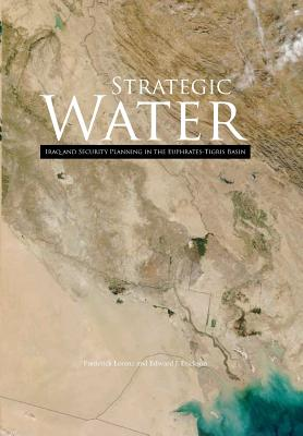 Strategic Water: Iraq and Security Planning in the Euphrates-Tigris Region Cover Image