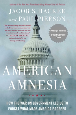 American Amnesia: How the War on Government Led Us to Forget What Made America Prosper Cover Image