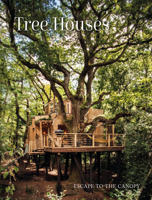 Tree Houses: Escape to the Canopy Cover Image