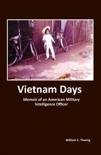 Vietnam Days Memoir of an American Military Intelligence Officer Cover Image