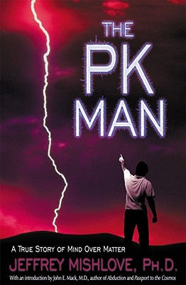 The PK Man: A True Story of Mind Over Matter Cover Image