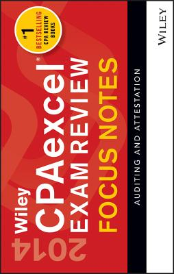 Wiley CPAexcel Exam Review 2014 Focus Notes: Auditing and Attestation Cover Image