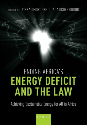Ending Africa's Energy Deficit and the Law: Achieving Sustainable Energy for All in Africa Cover Image