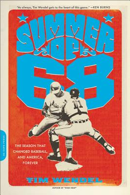 Summer of '68: The Season That Changed Baseball -- and America -- Forever Cover Image