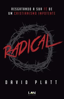 Radical: Resgatando a Sua Fe de Um Cristianismo Impotente Cover Image