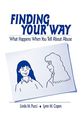 Finding Your Way: What Happens When You Tell about Abuse (Interpersonal Violence: The Practice) Cover Image