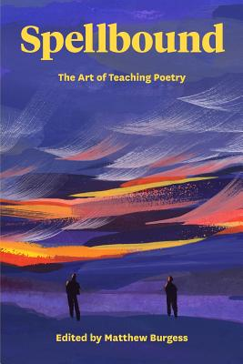 Spellbound: The Art of Teaching Poetry Cover Image