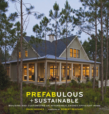 Prefabulous and Sustainable: Building and Customizing an Affordable, Energy-Efficient Home Cover Image