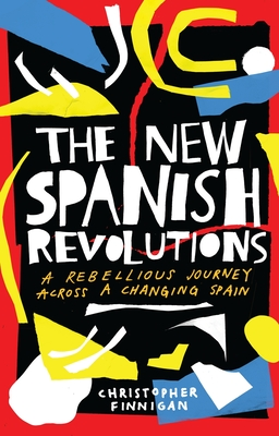 THE NEW SPANISH REVOLUTIONS -  By Christopher Finnigan
