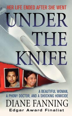 Under the Knife: A Beautiful Woman, a Phony Doctor, and a Shocking Homicide Cover Image