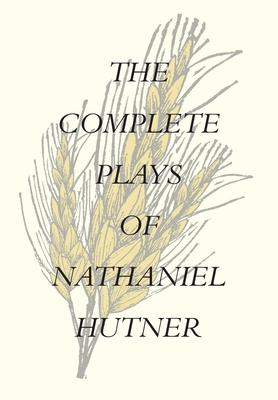 The Complete Plays of Nathaniel Hutner Cover Image