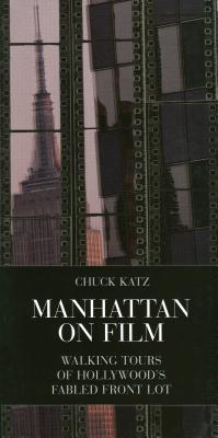 Manhattan on Film 1: Walking Tours of Hollywood's Fabled Front Lot (Limelight) Cover Image