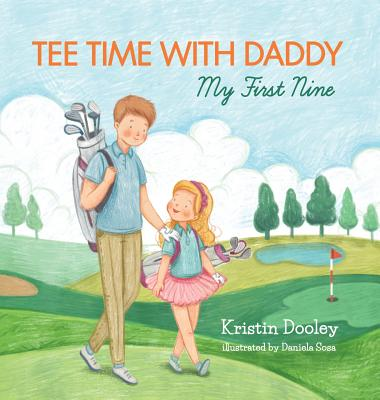 Tee Time With Daddy: My First Nine Cover Image