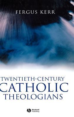 Twentieth-Century Catholic Theologians Cover