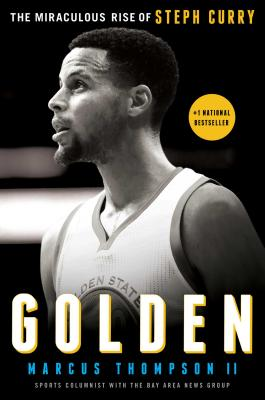 Golden: The Miraculous Rise of Steph Curry Cover Image
