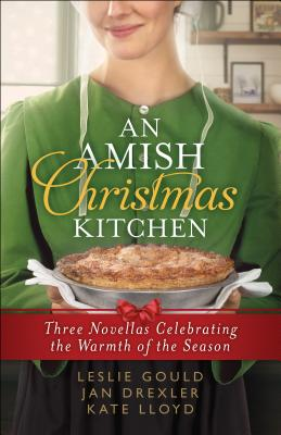 An Amish Christmas Kitchen: Three Novellas Celebrating the Warmth of the Season Cover Image