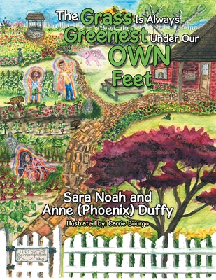 cover of The Grass Is Always Greenest Under Our Own Feet By By Sara Anne Noah, Phoenix Duffy
