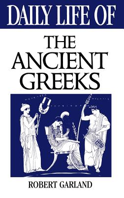 Cover for Daily Life of the Ancient Greeks