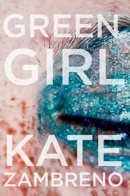 Green Girl: A Novel Cover Image